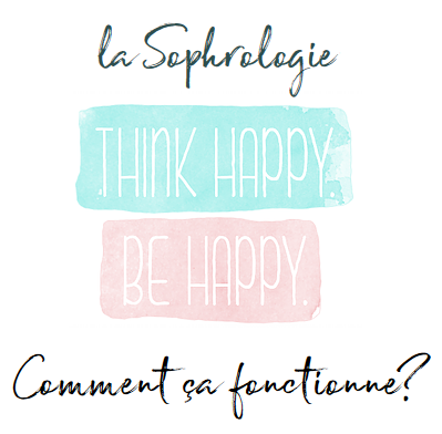 La Sophrologie, Think happy, Be happy, Comment ça fonctionne ?